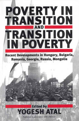 Poverty in Transition and Transition in Poverty: Recent Developments in Hungary, Bulgaria, Romania, Georgia, Russia, and Mongolia (Hardback)