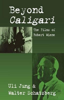 Beyond Caligari: The Films of Robert Wiene (Paperback)