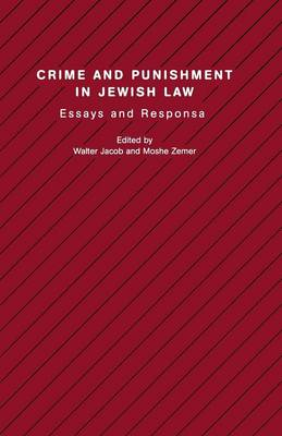 Crime and Punishment in Jewish Law: Essays and Responsa - Progressive Halakhah 9 (Paperback)