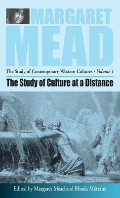 The Study of Culture at a Distance - Margaret Mead: The Study of Contemporary Western Cultures v. 1 (Hardback)