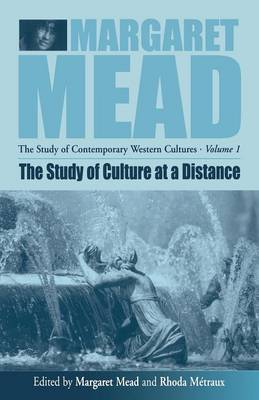 The Study of Culture At a Distance - Margaret Mead: The Study of Contemporary Western Culture 1 (Paperback)