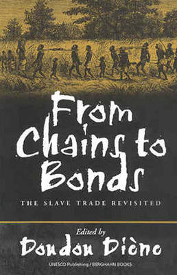 From Chains to Bonds: The Slave Trade Revisited (Hardback)