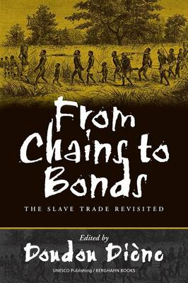 From Chains to Bonds: The Slave Trade Revisited (Paperback)