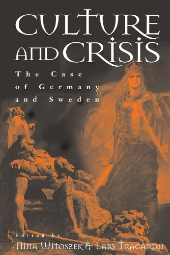 Culture and Crisis: The Case of Germany and Sweden (Paperback)