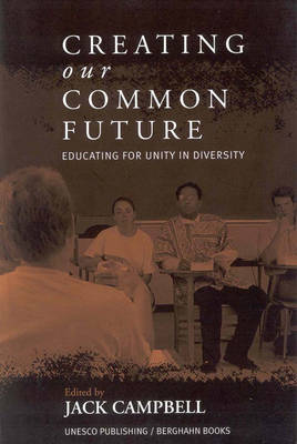 Creating Our Common Future: Educating for Unity in Diversity (Paperback)