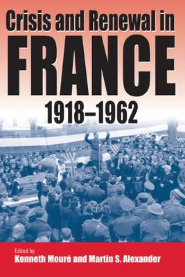 Crisis and Renewal in France, 1918-1962 (Paperback)