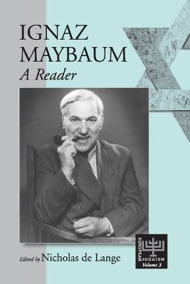 Ignaz Maybaum: A Reader - European Judaism S. v. 3 (Paperback)