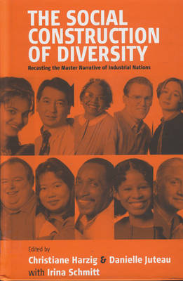The Social Construction of Diversity: Recasting the Master Narrative of Industrial Nations (Hardback)