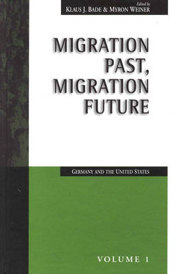 Migration Past, Migration Future: Germany and the United States - Migration & Refugees 1 (Paperback)
