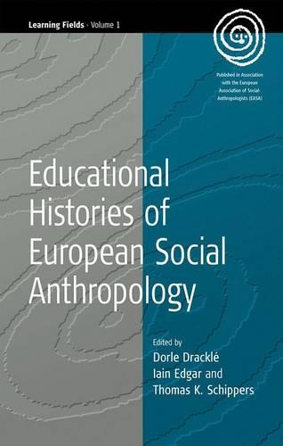 Educational Histories of European Social Anthropology - EASA Series 1 (Hardback)