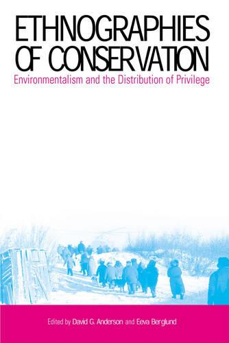 Ethnographies of Conservation: Environmentalism and the Distribution of Privilege (Hardback)