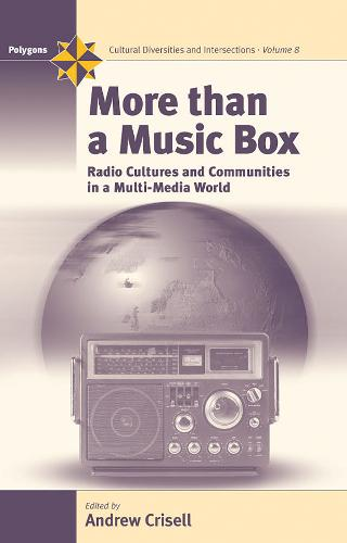 More Than a Music Box: Radio Cultures and Communities in a Multi-Media World - Polygons: Cultural Diversities and Intersections 8 (Hardback)