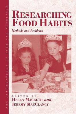 Researching Food Habits: Methods and Problems - Anthropology of Food & Nutrition 5 (Paperback)
