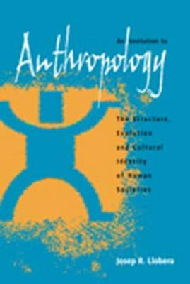 An Invitation to Anthropology: The Structure, Evolution and Cultural Identity of Human Societies (Paperback)