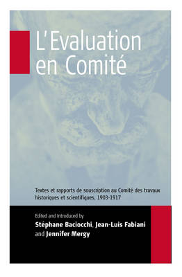 L'Evaluation en ComitA (c): A Textes et rapports de souscription au ComitA (c) destravaux historiques et scientifiques, 1903-1917 (Paperback)