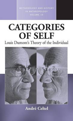 Categories of Self: Louis Dumont's Theory of the Individual - Methodology & History in Anthropology 10 (Hardback)