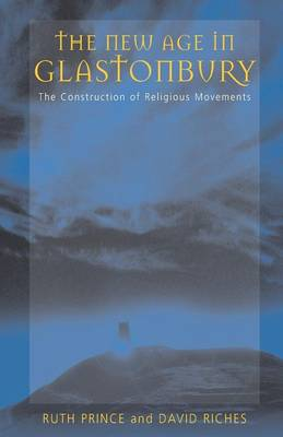 The New Age in Glastonbury: The Construction of Religious Movements (Paperback)
