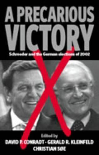 A Precarious Victory: Schroeder and the German Elections of 2002 (Hardback)