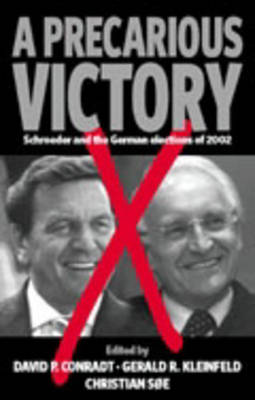 A Precarious Victory: Schroeder and the German Elections of 2002 (Paperback)