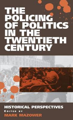 The Policing of Politics in the Twentieth Century: Historical Perspectives (Hardback)