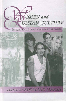 Women and Russian Culture: Projections and Self-Perceptions - Slavic Literature, Culture & Society 2 (Hardback)