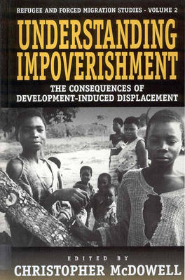 Understanding Impoverishment: The Consequences of Development-Induced Displacement - Forced Migration 2 (Hardback)