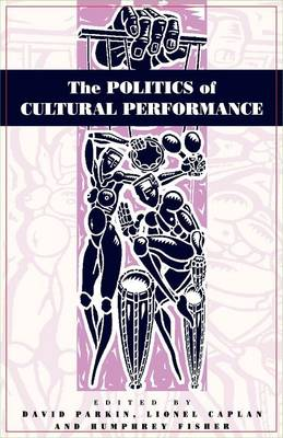 The Politics of Cultural Performance (Paperback)
