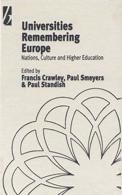 Universities Remembering Europe: Nations, Culture and Higher Education (Hardback)