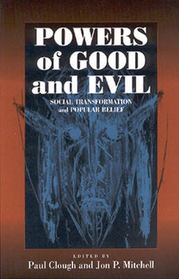 Powers of Good and Evil: Social Transformation and Popular Belief (Hardback)