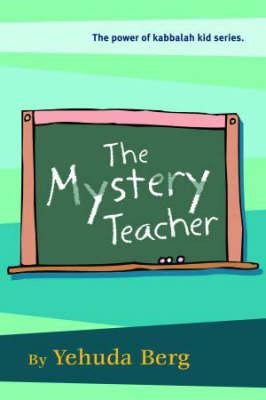 The Mystery Teacher - Power of Kabbalah Kid S. (Hardback)