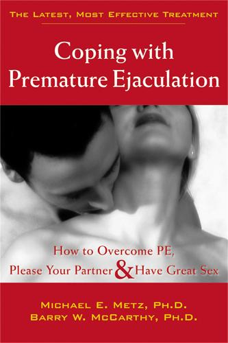 Coping With Premature Ejaculation: How to Overcome PE, Please Your Partner & Have Great Sex (Paperback)