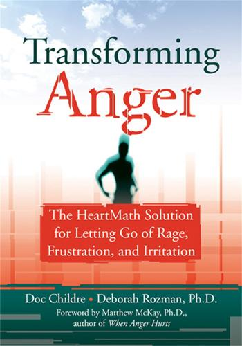 Transforming Anger: The Heartmath Solution for Letting Go of Rage, Frustration, and Irritation (Paperback)