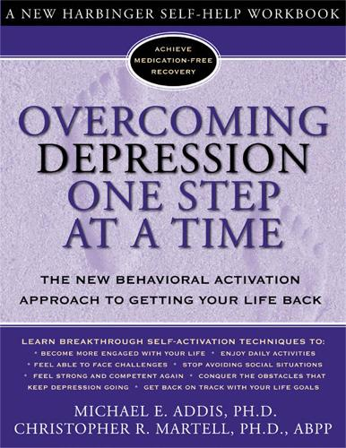 Overcoming Depression One Step at a Time: The New Behavioral Activation Approach to Getting Your Life Back - Overcoming Books (Paperback)