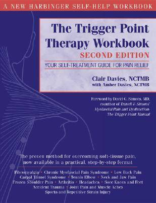 The Trigger Point Therapy Workbook: Your Self-Treatment for Pain Relief (Paperback)