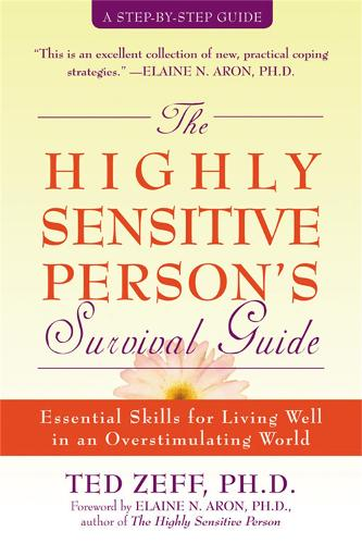 Highly Sensitive Person's Survival Guide: Essential Skills for Living Well in an Overstimulating World (Paperback)