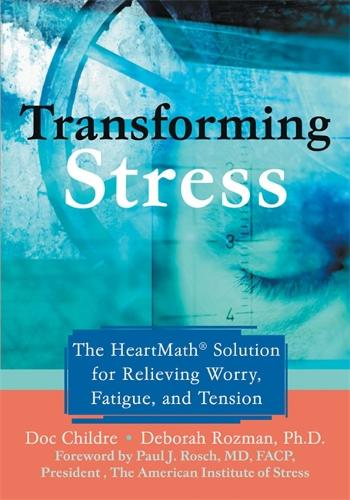 Transforming Stress: The Heartmath Solution for Relieving Worry, Fatigue, and Tension (Paperback)