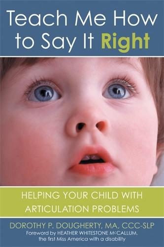 Teach Me How to Say It Right: Helping Your Child with Articulation Problems: Helping Your Child with Articulation Problems (Paperback)