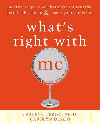 What's Right with ME: Positive Ways to Celebrate Your Strengths, Build Self-Esteem and Reach Your Potential (Paperback)