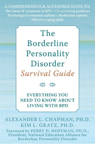 The Borderline Personality Disorder Survival Guide: Everything You Need to Know About Living with BPD (Paperback)