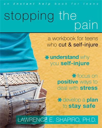 Stopping The Pain: A Workbook for Teens Who Cut and Self-Injure - An Instant Help Book for Teens (Paperback)