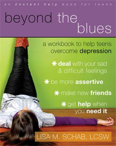 Beyond The Blues: A Workbook to Help Teens Overcome Depression - An Instant Help Book for Teens (Paperback)