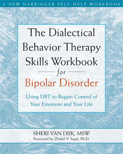 The Dialectical Behavior Therapy Skills Workbook for Bipolar Disorder: Using DBT to Regain Control of Your Emotions and Your Life (Paperback)