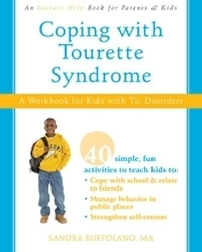 Coping with Tourette Syndrome: A Workbook for Kids with Tic Disorders (Paperback)