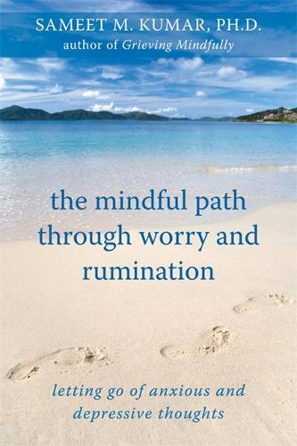 The Mindful Path Through Worry and Rumination: Letting Go of Anxious and Depressive Thoughts (Paperback)