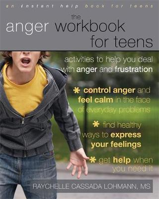 The Anger Workbook For Teens: Activities to Help You Deal With Anger and Frustration - An Instant Help Book for Teens (Paperback)