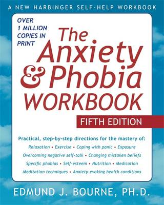 The Anxiety and Phobia Workbook (Paperback)