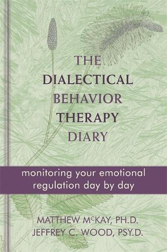 Dialectical Behavior Therapy Diary: Monitoring Your Emotional Regulation Day by Day (Paperback)