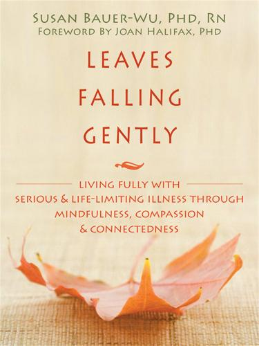 Leaves Falling Gently: Mindfulness and Compassion in the Face of Life-Limiting Illness - George Gently (Paperback)