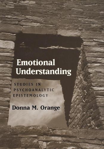Emotional Understanding: Studies In Psychoanalytic Epistemology (Hardback)