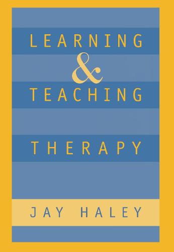 Learning And Teaching Therapy - The Guilford Family Therapy (Hardback)